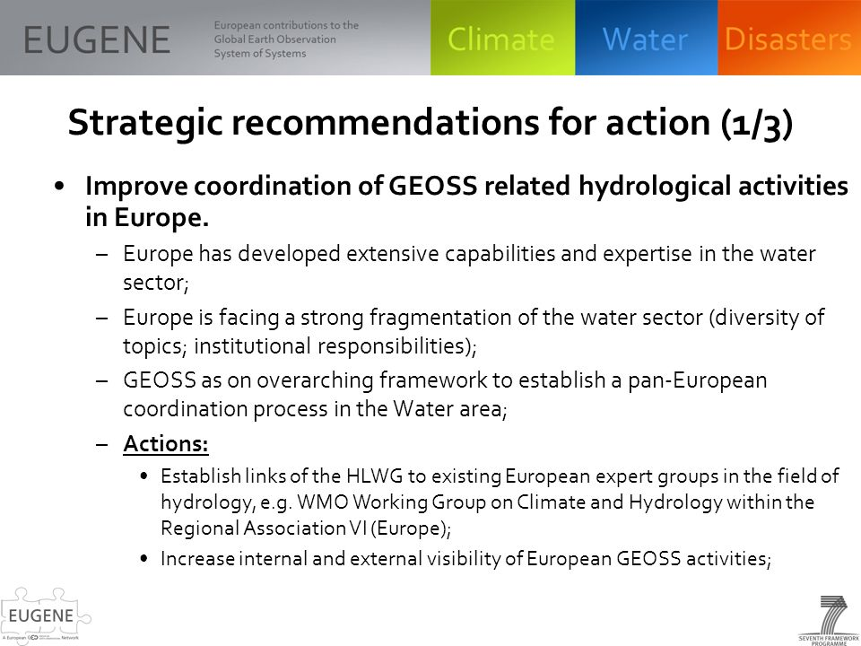 Strategic recommendations for action (1/3) Improve coordination of GEOSS related hydrological activities in Europe.