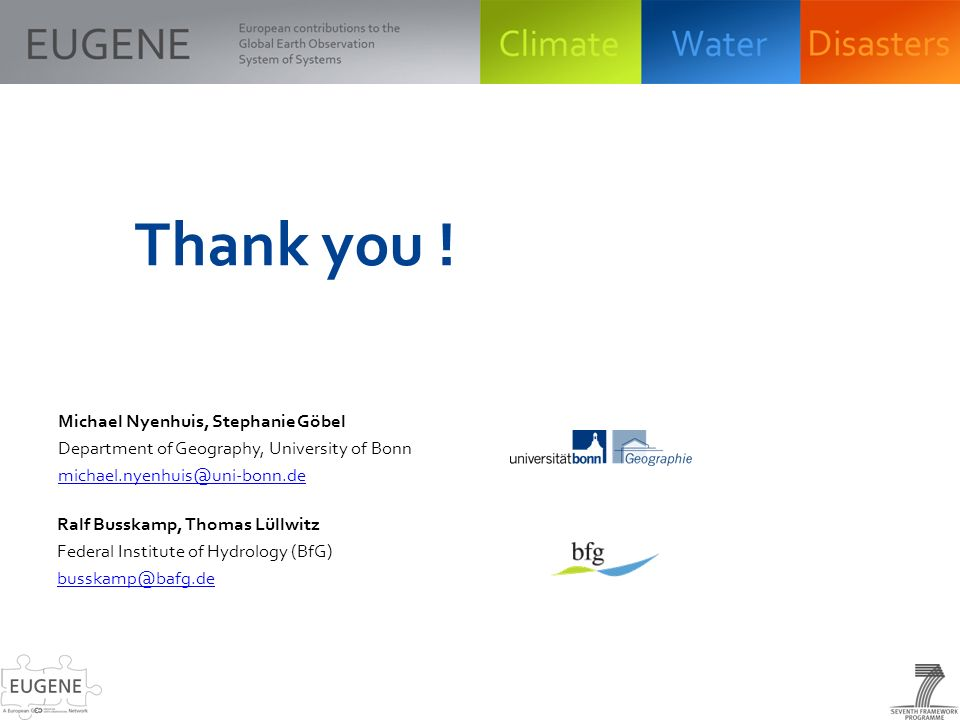 Michael Nyenhuis, Stephanie Göbel Department of Geography, University of Bonn Thank you .