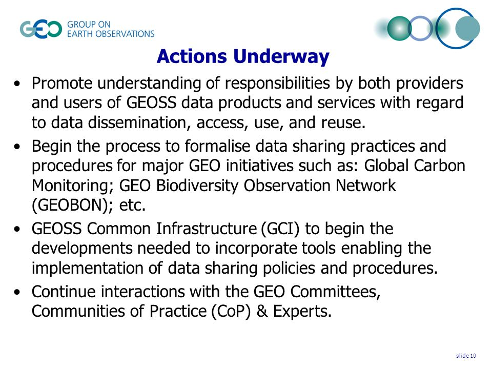 Actions Underway Promote understanding of responsibilities by both providers and users of GEOSS data products and services with regard to data dissemination, access, use, and reuse.