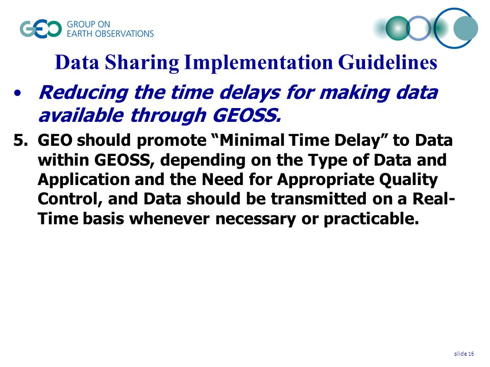 Data Sharing Implementation Guidelines Reducing the time delays for making data available through GEOSS.