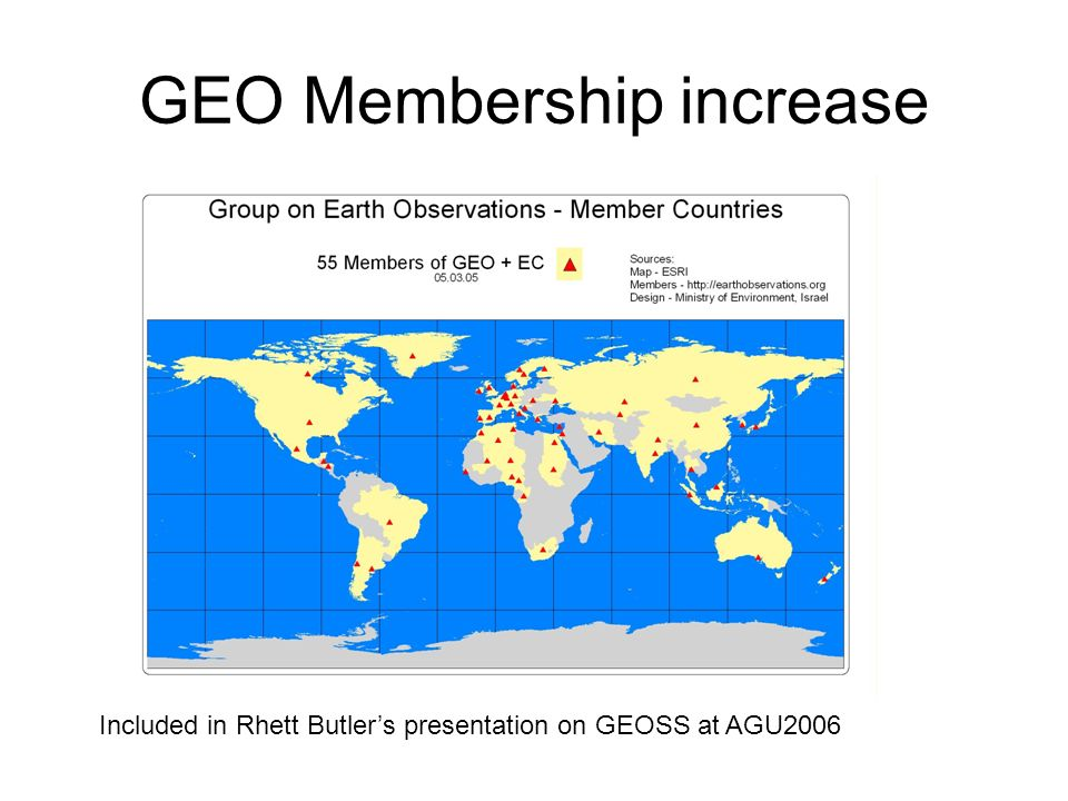 GEO Membership increase Included in Rhett Butlers presentation on GEOSS at AGU2006