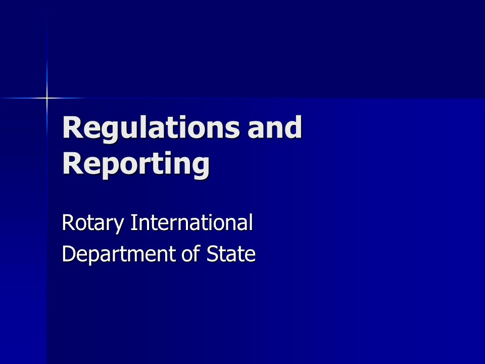 Regulations and Reporting Rotary International Department of State