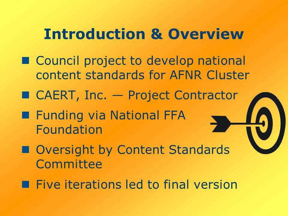 Introduction & Overview Council project to develop national content standards for AFNR Cluster CAERT, Inc.