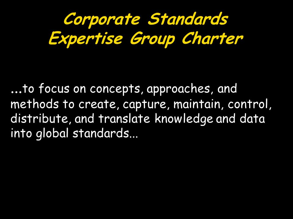 Corporate Standards Expertise Group Charter...