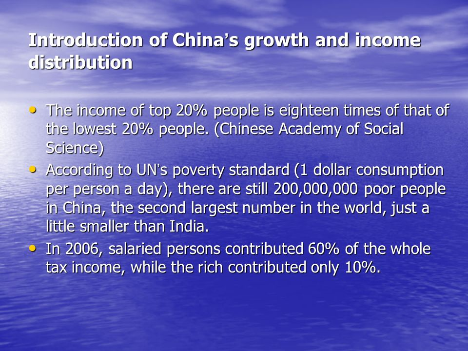 Introduction of China s growth and income distribution The income of top 20% people is eighteen times of that of the lowest 20% people.