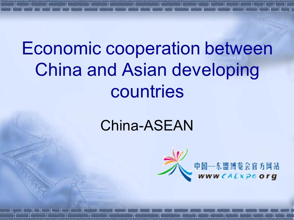 Economic cooperation between China and Asian developing countries China-ASEAN
