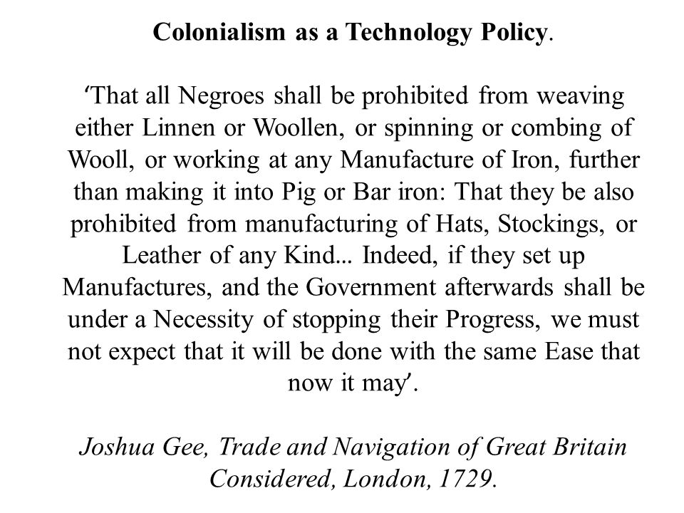 Colonialism as a Technology Policy.