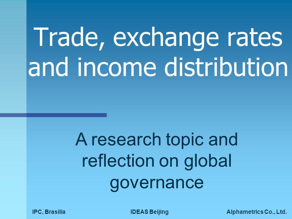 Trade, exchange rates and income distribution IPC, BrasiliaAlphametrics Co., Ltd.