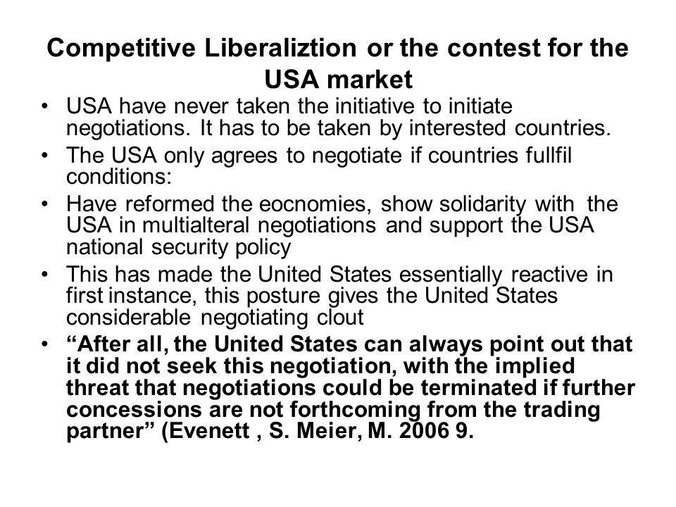 Competitive Liberaliztion or the contest for the USA market USA have never taken the initiative to initiate negotiations.