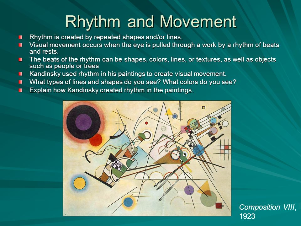 Rhythm and Movement Rhythm is created by repeated shapes and/or lines.
