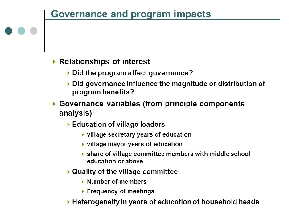 Governance and program impacts Relationships of interest Did the program affect governance.