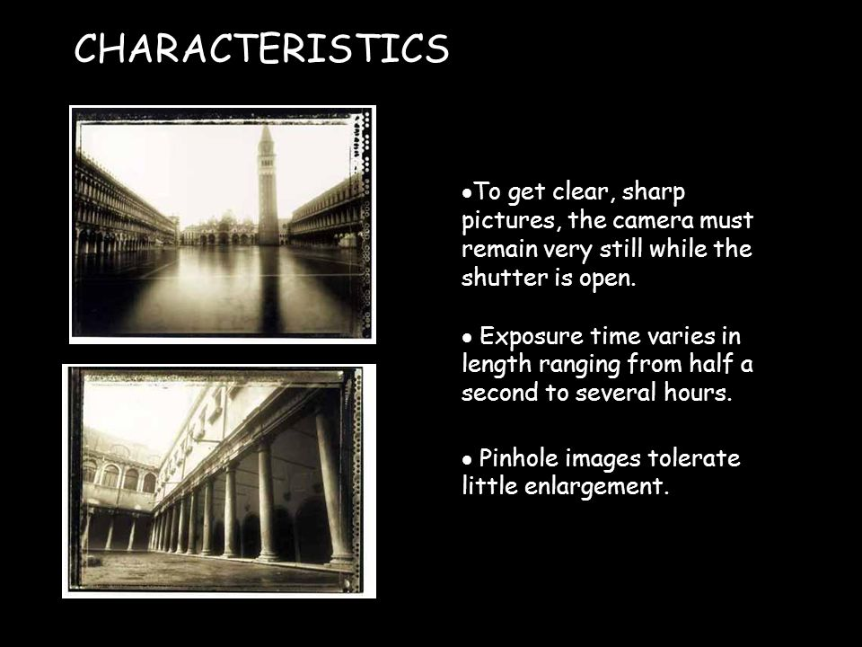 Pinhole images tolerate little enlargement.