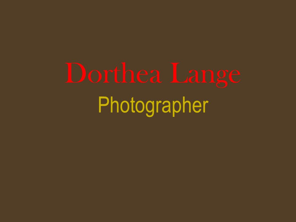 Dorthea Lange Photographer
