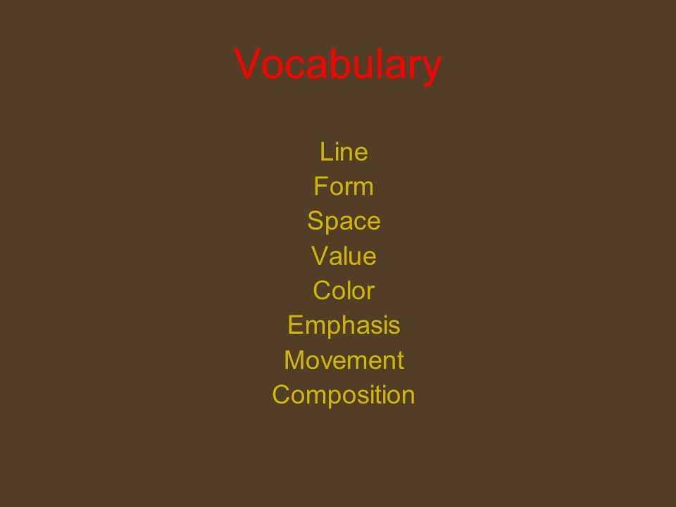 Vocabulary Line Form Space Value Color Emphasis Movement Composition
