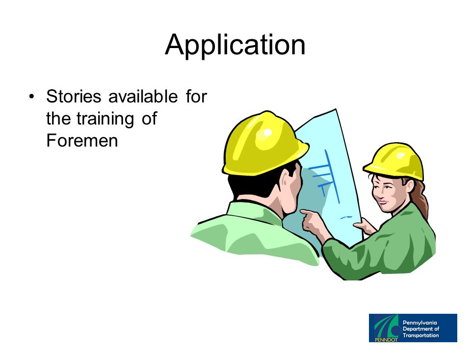Application Stories available for the training of Foremen