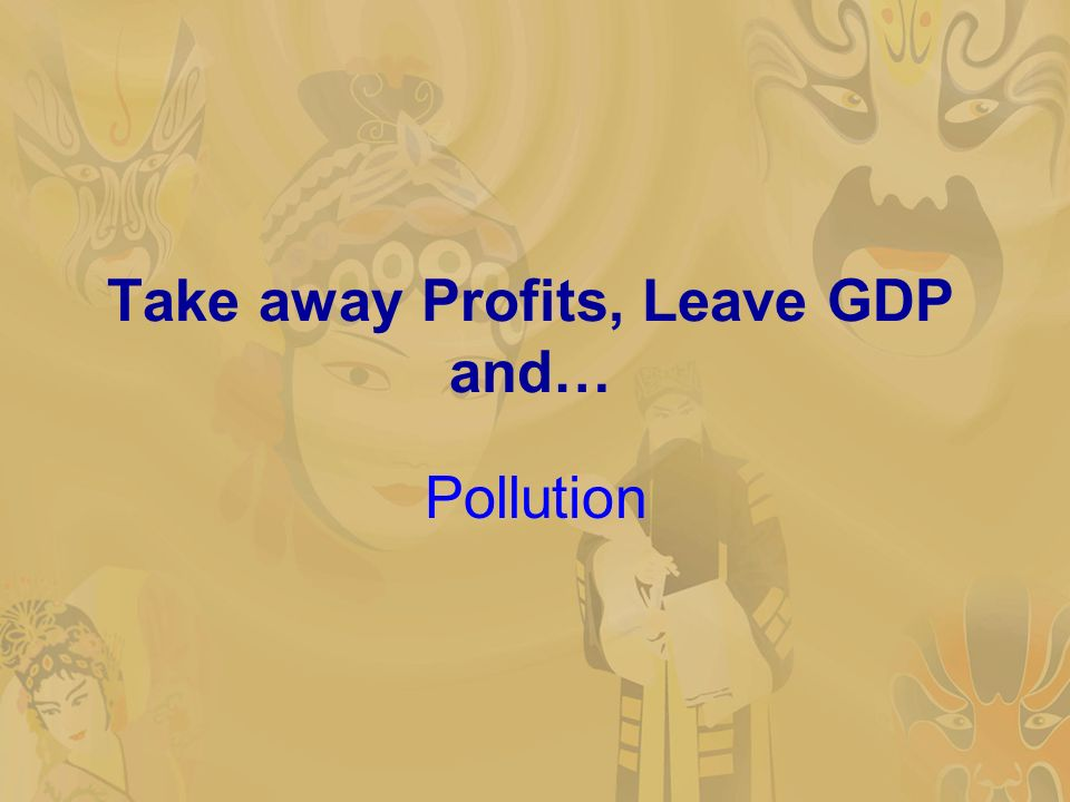 Take away Profits, Leave GDP and… Pollution