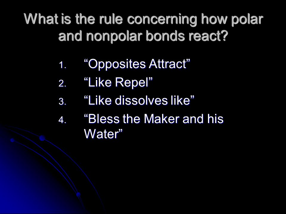 What is the rule concerning how polar and nonpolar bonds react.