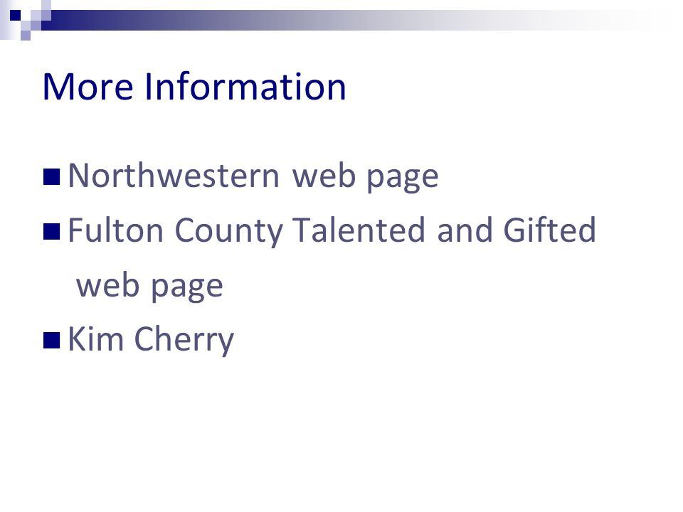 More Information Northwestern web page Fulton County Talented and Gifted web page Kim Cherry