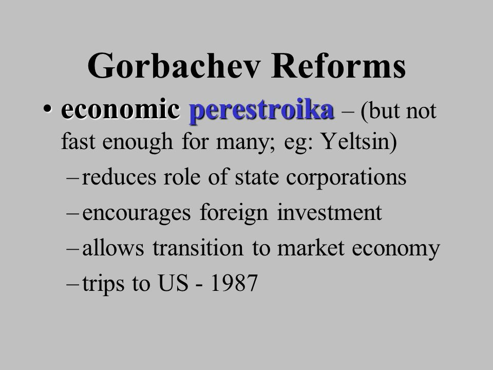 Mikhail Gorbachev * Glasnost - openness * censorship relaxed * dissidents released