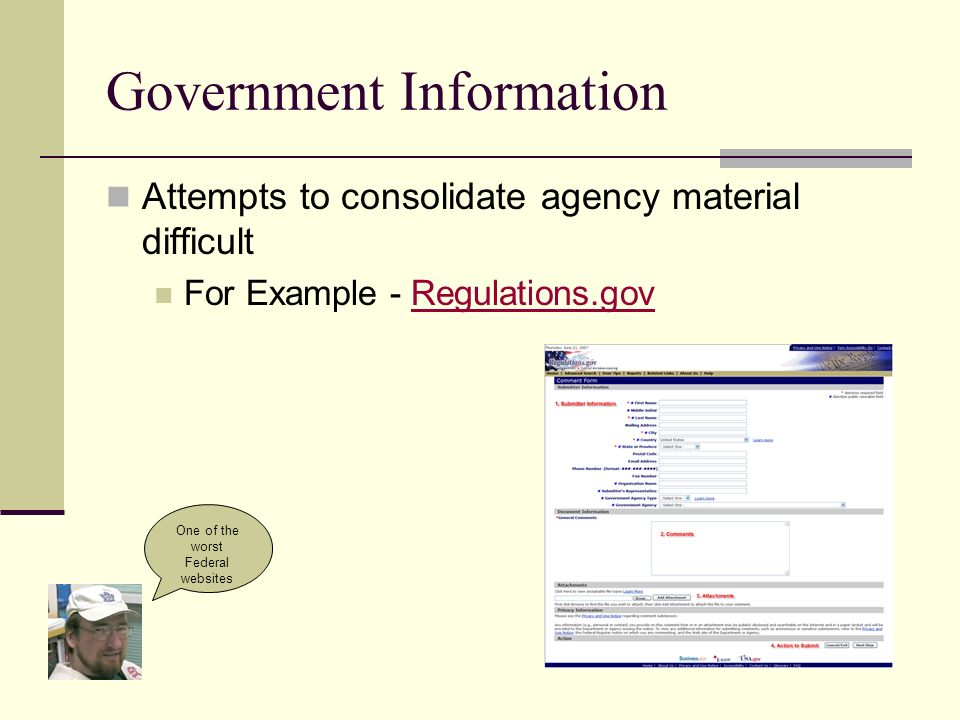 Government Information Attempts to consolidate agency material difficult For Example - Regulations.govRegulations.gov One of the worst Federal websites