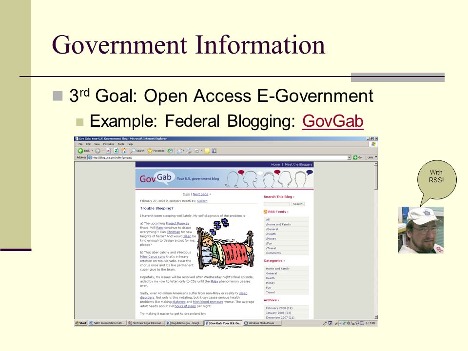 Government Information 3 rd Goal: Open Access E-Government Example: Federal Blogging: GovGabGovGab With RSS!