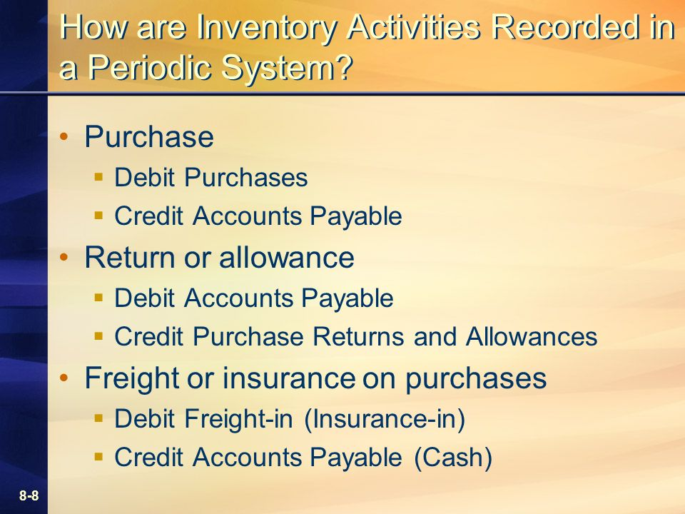 8-8 How are Inventory Activities Recorded in a Periodic System.