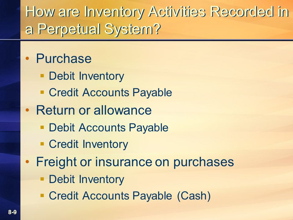 8-9 How are Inventory Activities Recorded in a Perpetual System.