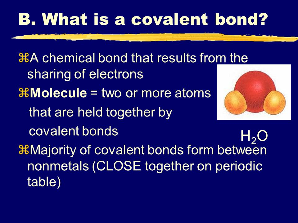 B. What is a covalent bond.