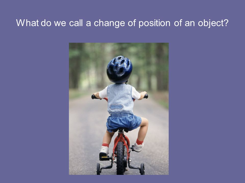 What do we call a change of position of an object