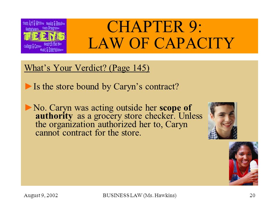 August 9, 2002BUSINESS LAW (Ms. Hawkins)20 CHAPTER 9: LAW OF CAPACITY Whats Your Verdict.
