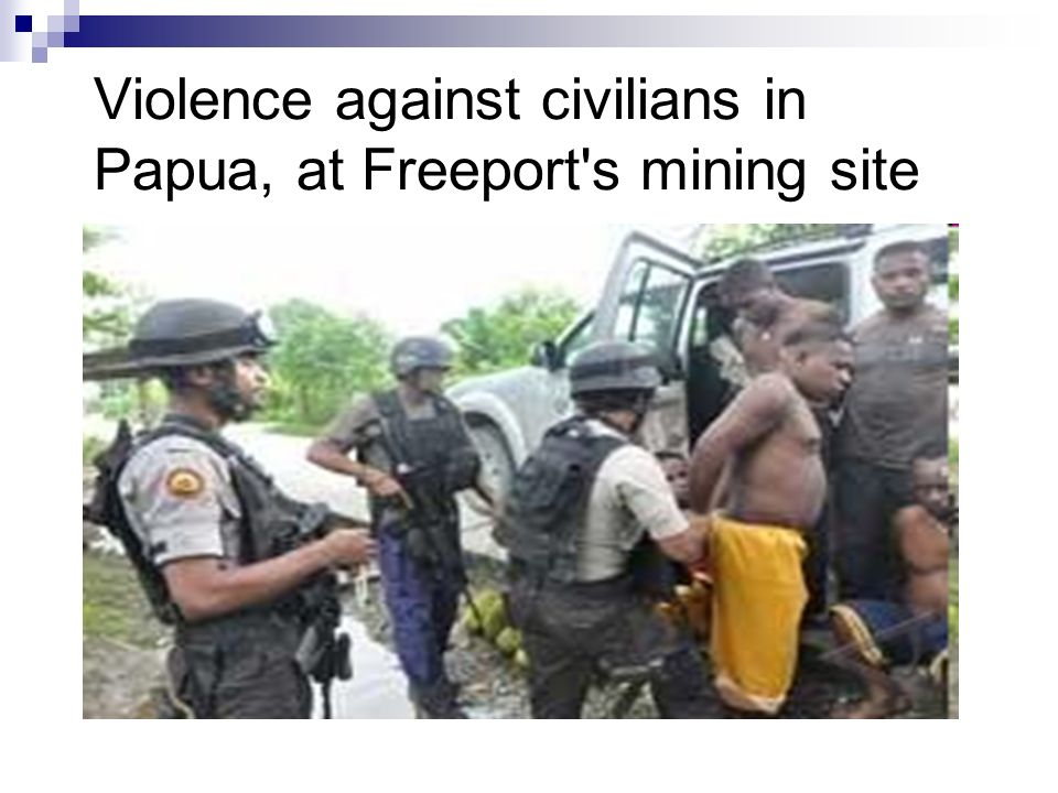Violence against civilians in Papua, at Freeport s mining site