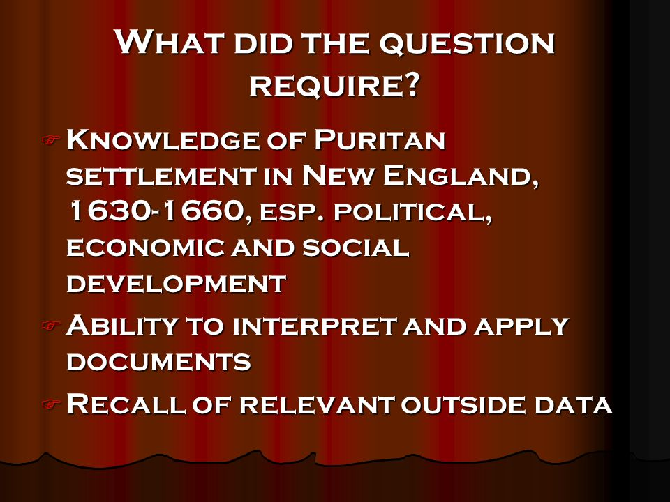 What did the question require. Knowledge of Puritan settlement in New England, 1630-1660, esp.