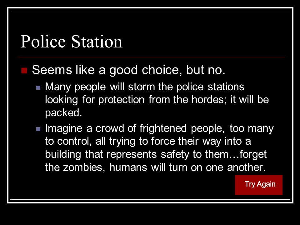 Police Station Seems like a good choice, but no.