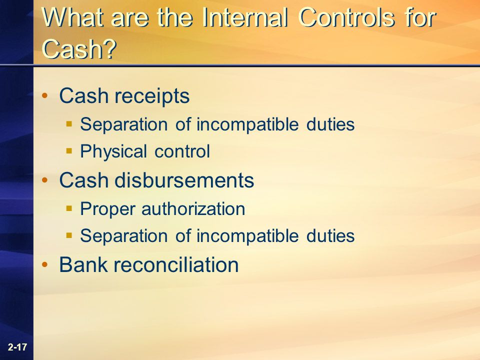 2-17 What are the Internal Controls for Cash.