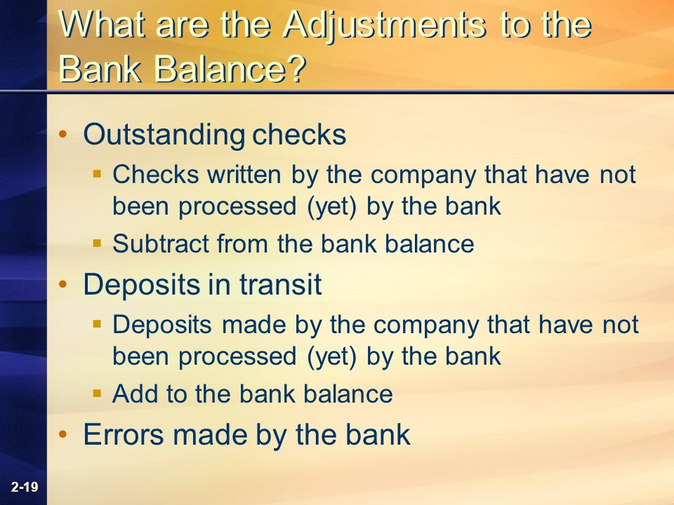 2-19 What are the Adjustments to the Bank Balance.