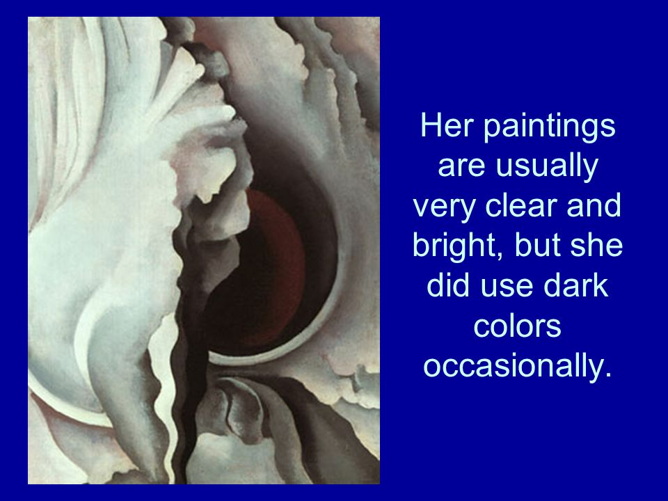 Her paintings are usually very clear and bright, but she did use dark colors occasionally.