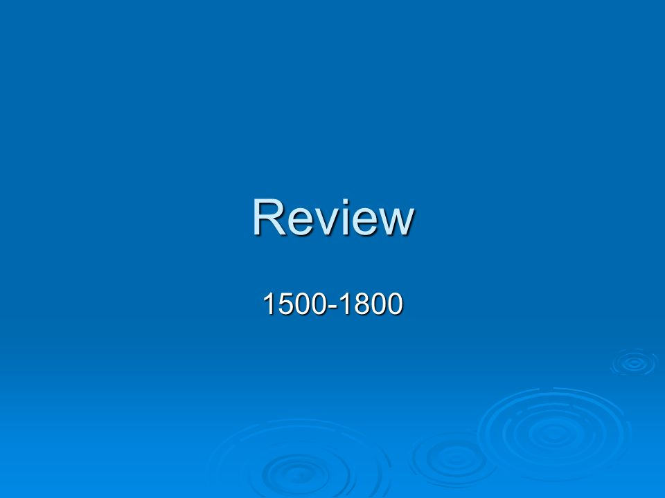 Review 1500-1800