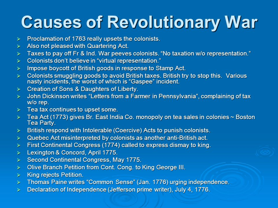 Causes of Revolutionary War Proclamation of 1763 really upsets the colonists.