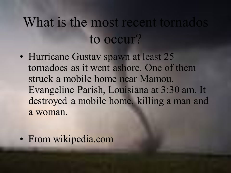 What is the most recent tornados to occur.