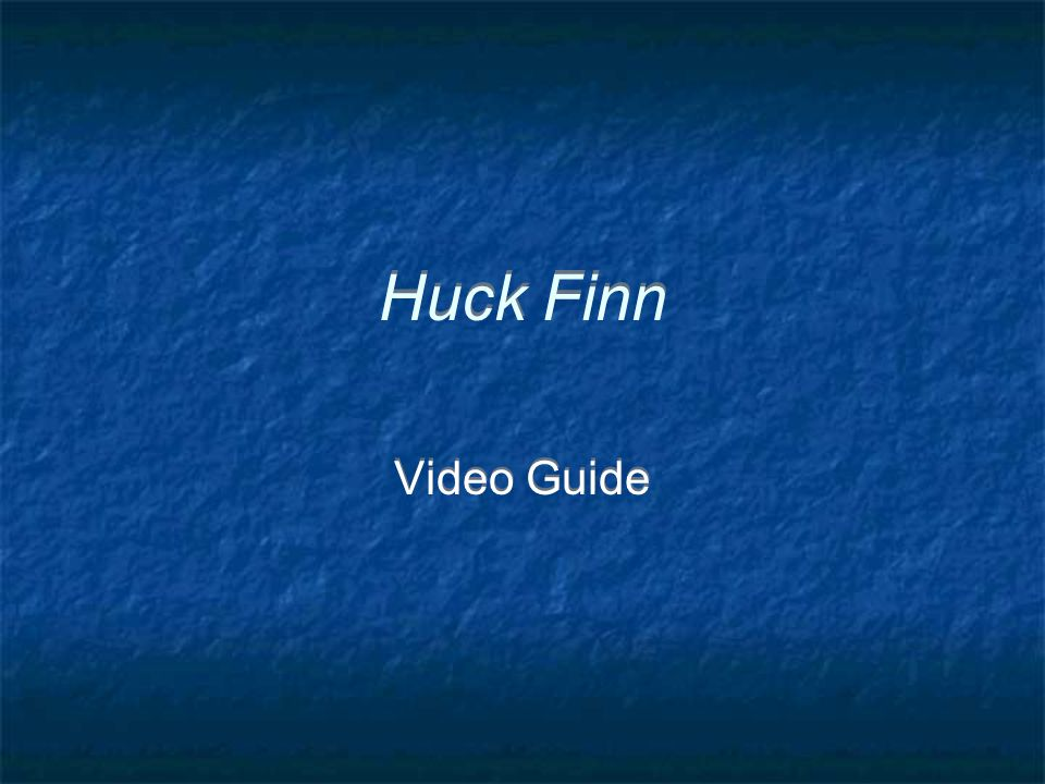 Huck Finn Video Guide