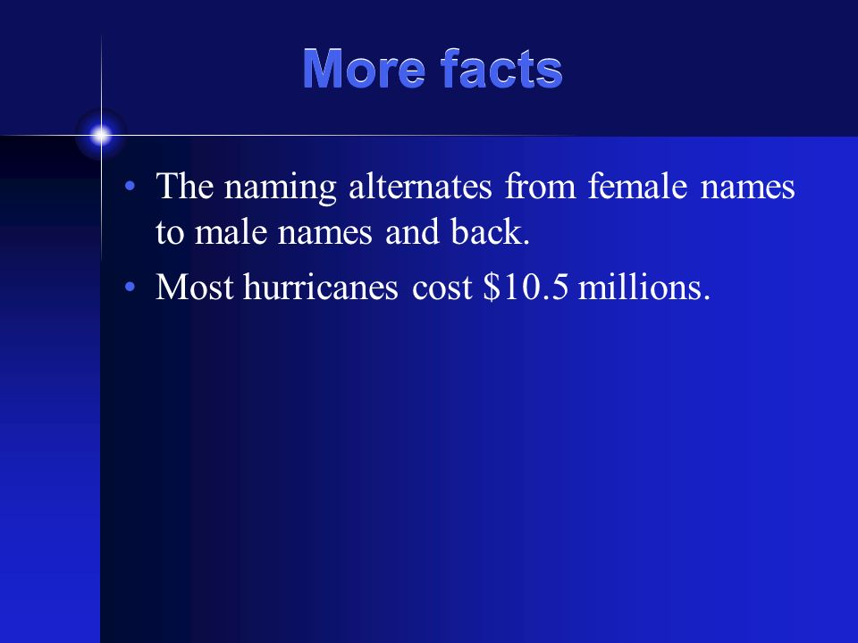 More facts The naming alternates from female names to male names and back.