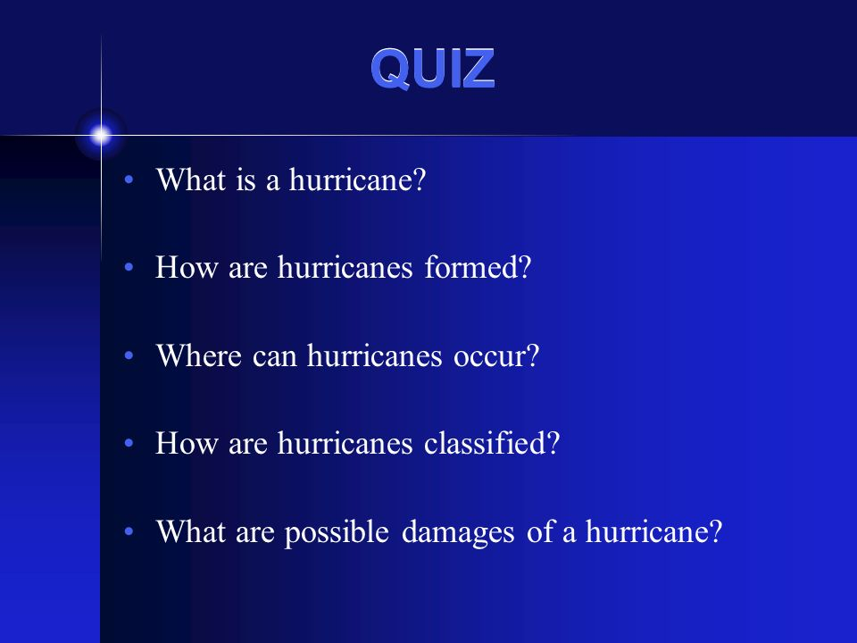 QUIZ What is a hurricane. How are hurricanes formed.