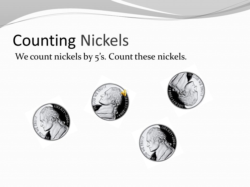 Counting Pennies Did you count 9 pennies Thats nine cents!