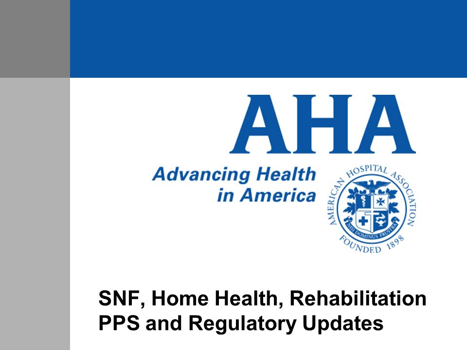 SNF, Home Health, Rehabilitation PPS and Regulatory Updates