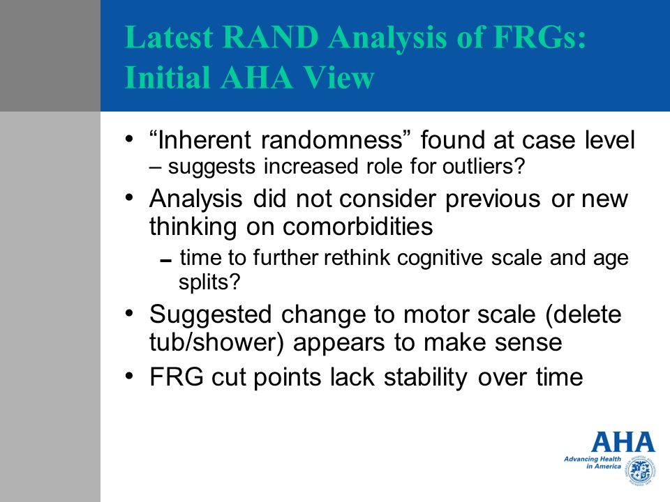 Latest RAND Analysis of FRGs: Initial AHA View Inherent randomness found at case level – suggests increased role for outliers.