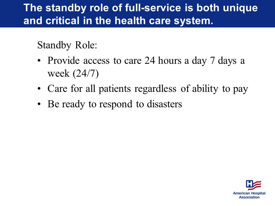 The standby role of full-service is both unique and critical in the health care system.