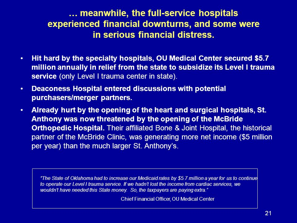 21 … meanwhile, the full-service hospitals experienced financial downturns, and some were in serious financial distress.