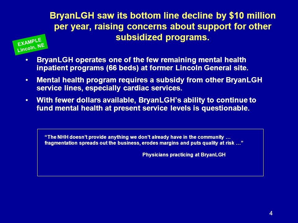 4 BryanLGH saw its bottom line decline by $10 million per year, raising concerns about support for other subsidized programs.