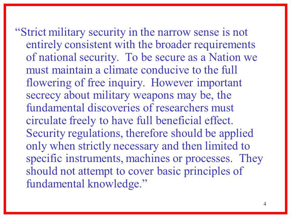 4 Strict military security in the narrow sense is not entirely consistent with the broader requirements of national security.