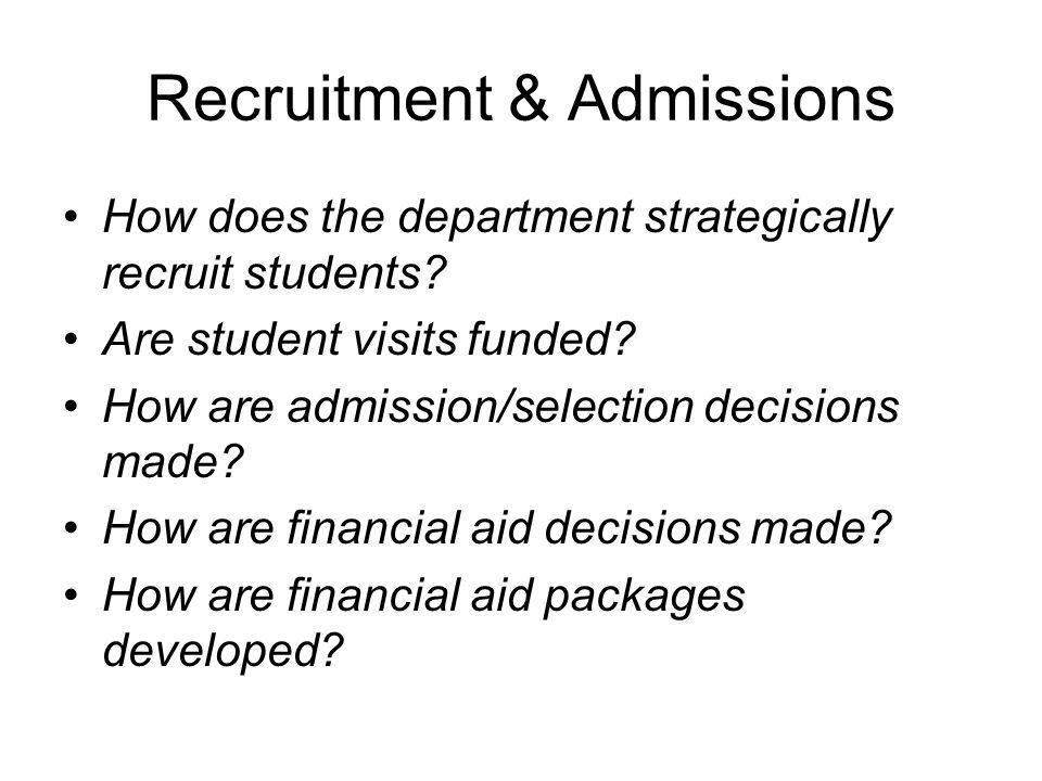 Recruitment & Admissions How does the department strategically recruit students.